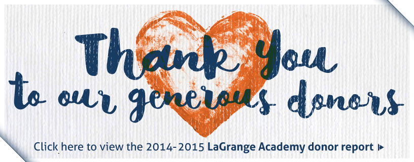 http://www.lagrangeacademy.org/wp-content/uploads/2012/09/LA-donor_banner_2015.png